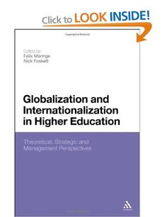 Globalization and Internationalization in Higher Education: Theoretical, Strategic and Management Perspectives: Amazon.co.uk: Felix Maringe: Books