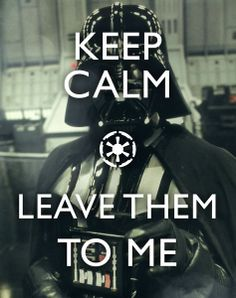 The right way to keep calm. #Darkside
