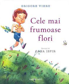 Cele mai frumoase flori - Grigore Vieru; Varsta: 1 an+ - Maine e ziua mamei. Mitru vrea să-i dea un buchet de cele mai frumoase flori. Hei, dar cine ştie cele mai frumoase flori? Ş-apoi Mitru nici că vrea să afle cineva despre ce-i pregăteşte el mamei! Am să mă duc la albină, s-a gândit Mitru. Ea stie toate florile. 1 An, Kids Reading, Vines, Books To Read, Martie, Fictional Characters, Arbors, Fantasy Characters, Vitis Vinifera