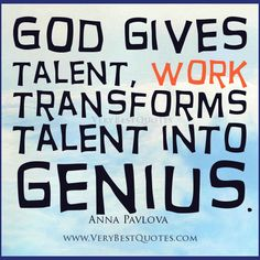 Motivational Quotes About Work – God gives talent