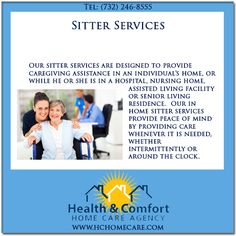 We provide health care sitter services @Health & Comfort Home Care.com in NJ. Our sitter services are designed to provide caregiving assistance in an individual's home, in a hospital, nursing home, assisted living facility or senior living residence. #hchomecare #homecare #homecareagency in #newjersey #SitterServices #HealthCareSitterServices