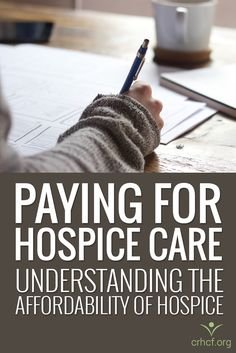 Understand the affordability of hospice and the options available to you when paying for your loved one's hospice care.