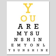 You Are My Sunshine, My Only Sunshine - Eye Chart - 8x10 Print - Nursery Decor - Choose Your Colors- Shown in Yellow, Gray, Pink, and More