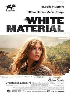 White Material - directed by Claire Denis - is a startling study of Francophone life in post-colonial Africa, starring Isabelle Huppert. Isabelle Huppert, French Movies, Old Movies, Vintage Movies, Christophe Lambert, Film D, Foreign Movies, Film Images, Drame