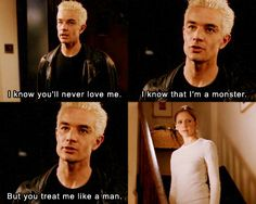 King on I know you'll never love me. I know that I'm a monster, but you treat me like a man. - Spike and Buffy - The Gift know you'll never love me. I know that I'm a monster, but you treat me like a man. - Spike and Buffy - The Gift Spike Buffy, Buffy The Vampire Slayer, Best Tv Shows, Favorite Tv Shows, Favorite Things, Buffy Im Bann Der Dämonen, Guys Be Like, My Love, Saga