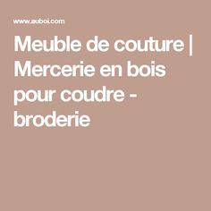 Meuble de couture | Mercerie en bois pour coudre - broderie