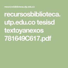 recursosbiblioteca.utp.edu.co tesisd textoyanexos 781649C617.pdf
