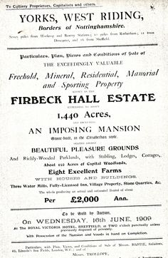 Firbeck Hall Estate - sale flyer. 1,440 acres producing 2,000 pounds per annum. Consists of 8 farms, pleasure grounds, hunting, etc. 1909.