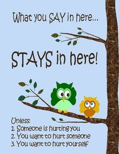 Sign for school counselor's room disclosing confidentiality with students. What you say in here, stays in here. UNLESS- someone is hurting you, you want to hurt someone, or you want to hurt yourself. Cute owl theme that goes with my other owl-themed office decor!