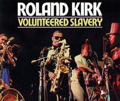 """Recorded on July 7, 1968 at Newport Jazz Festival, July 22 and 23 1969 in studio, """"Volunteered Slavery"""" is an album by Roland Kirk. TODAY in LA COLLECTION on RVJ >> http://go.rvj.pm/3jv"""