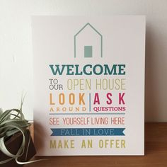 Use the Welcome Sign to greet your guests at your Open Houses. It's a great way to welcome potential buyers to your listing and goes great with an Open House Registry! - 8 x 10 - Printed on PVC, light