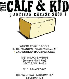 The Calf & Kid Artisan Cheese Shop-i don't eat much cheese, but the cheese we tried here was excellent and the salesperson knew an impressive amount about cheese.
