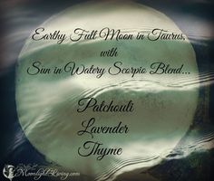 """I was inspired to create this blend to support the energies of this earthy Full Moon in Taurus, with Sun in watery Scorpio, here's the Blend... #MoonlightEssentials Patchouli ~ Oil of Physicality ~ Inspires grounding and fluidity. Lavender ~ Oil of Communication ~ Opens the Throat Chakra supports Self-expression. Thyme ~ Oil of Releasing and Forgiving ~ Supports emotional  cleansing...says """"it's time to move forward and let go"""""""