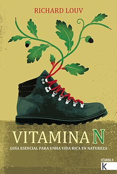 Vitamin N Vitamina N Evidence indicates that experiences in natural spaces can alleviate the symptoms of attention deficit hyperactivity - Acevedo, Editorial, Spaces, Twitter, Products, Science Books, Vitamin E, Naturaleza, Beauty Products