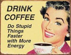 EPHEMERA - Coffee Stupid Things -  plechová cedule