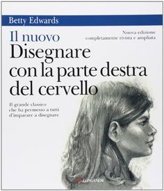 Il nuovo disegnare con la parte destra del cervello di Betty Edwards http://www.amazon.it/dp/8830418730/ref=cm_sw_r_pi_dp_q2y.vb12VJ6E0