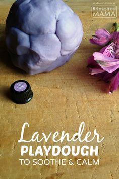 Essential Oils for Kids - A Homemade Lavender Playdough Recipe for Soothing and Calming at B-Inspired Mama