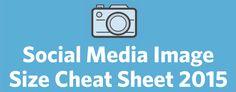 2015 Social Media Image Size Cheat Sheet and Image Tricks #socialmedia #blrbls
