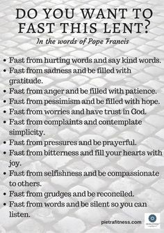 Fasting for Lent, Pope Francis quotes, fast from hurting words and say kind words Catholic Lent, Catholic Prayers, Catholic Quotes, Catholic Saints, Roman Catholic, Catholic Daily, Religious Sayings, Pope Francis Quotes, Lent Prayers