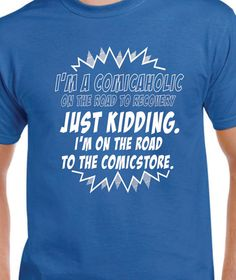 Items similar to I'm a Comicaholic just Kidding I'm on the road to the Comicstore on Etsy Just Kidding, Funny, Mens Tops, T Shirt, Kids, Supreme T Shirt, Young Children, Tee, Boys