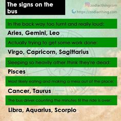 I'm 1 4 and 5 even though I'm a Taurus but the bus driver made me and my brothers sit in the front because we were the worst, and we always ate candy and chips. But then on my last year me and my brothers all went to different schools so I sat in the back Scorpio Scorpio, Zodiac Signs Scorpio, Zodiac Sign Traits, Zodiac Horoscope, Pisces Zodiac, Scorpio Characteristics, My Moon Sign, Zodiac Funny, Zodiac Personalities