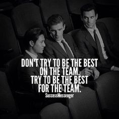 Be the Best for the Team!