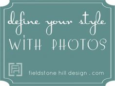 analyzing inspiration photos to determine common themes | defining your decorating style