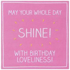 Whole Day Shine Birthday Card