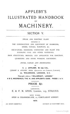 """""""Illustrated Handbook of Machinery: Vol. V - Contractor's, Plant and Railway Materials"""" - 1903, 321 pp."""