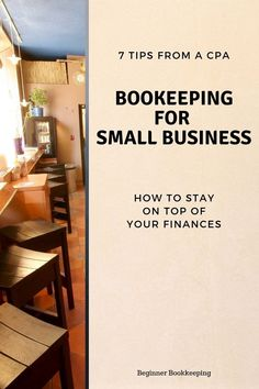 7 Bookkeeping tips from a CPA for small business owners to stay on top of their finances; or for future CPA's to see how they can help small biz owners. #bookkeeping #bookkeepingtips #cpaexam