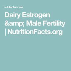 Dairy Estrogen & Male Fertility | NutritionFacts.org