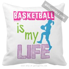 Golly Girls: Basketball is my Life Throw Pillow only at gollygirls.com