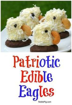 Edible Eagles ~ A Patriotic Dessert This is a fun patriotic kid's project for any patriotic, American holiday. My wonderful cousin Kim sent this recipe over and … Patriotic Desserts, 4th Of July Desserts, Fourth Of July Food, 4th Of July Party, Patriotic Party, Fourth Of July Recipes, Patriotic Crafts, Patriotic Cupcakes, Fourth Of July Cakes