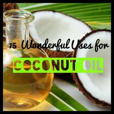 15 Wonderful Uses for Coconut Oil via @Danielle Coller Beauty Review