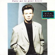 """Rick Astley """"Take Me To Your Heart"""" was released in 1988 and charted at in the UK. Stock Aitken Waterman, Top 40 Hits, Classic Album Covers, Rick Astley, Party Rock, Music Covers, Day Of My Life, Kylie Minogue, Pop Singers"""