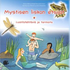 """""""Mystisenliskonetsijat_kansi"""" Biology For Kids, Science Biology, Working With Children, Environmental Science, Science And Nature, Kids Learning, Geography, Curriculum, How To Plan"""
