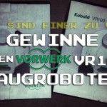 Gewinnspiel: Gewinnt einen Vorwerk VR100 Saugroboter