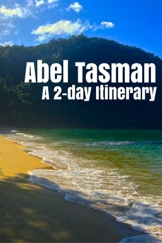 The best things to do in Abel Tasman National Park in 48 hours. For under $100! #newzealand