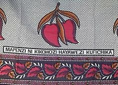 """""""Love Is Like a cough,It Cannot Be Hidden"""",Swahili Kanga fabric. I want to start including more text on my fabric designs"""