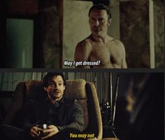 Hannibal has been naked in front of everyone except Will…I need to fix that. Source: color-division.tumblr