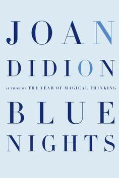 Joan Didion - Blue Nights