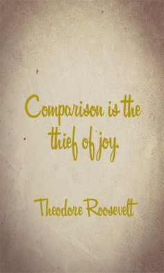 Comparison is the thief of joy I Theodore Roosevelt Hope In Jesus, Encouragement For Today, Praying For Others, Inspirational Words Of Wisdom, Philosophy Quotes, Spiritual Thoughts, Theodore Roosevelt, Quotes And Notes, Running Motivation