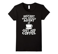2017 New Fashion Brand Men Clothes Solid Color Instant Real Estate Agent Just Add Coffee Funny T-Shirt 100% cotton cool t-shirt