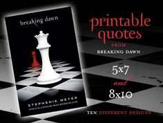 Free Party Printables: Breaking Dawn Quotes (Twilight Saga) Seriously? This is for real? Read the posters for a laugh.