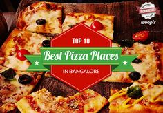 Bangalore's 10 Best Pizza Places | Lifestyle & Shopping Guides by Wooplr