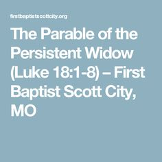 the parable of the persistent widow luke 181 8 first