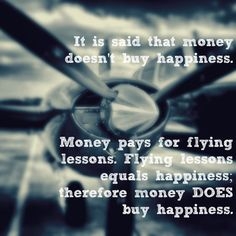 Flying always equals happiness! Money Doesnt Buy Happiness, Used Aircraft, Aviation Humor, Flying Lessons, Wednesday Wisdom, The Funny, Good News, Equality, Pilot