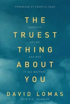 The Truest Thing about You: Identity, Desire, and Why It All Matters by David Lomas, http://www.amazon.com/dp/B00GNOCIO8/ref=cm_sw_r_pi_dp_e-w9sb1PTQJ92
