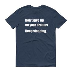 DON'T GIVE UP ON YOUR DREAMS Unisex Cotton Tee (8 colors)
