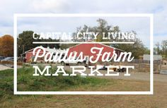 Capital City Living...fall adventures are close by at Paulus Farm Market in Mechanicsburg, Pa.